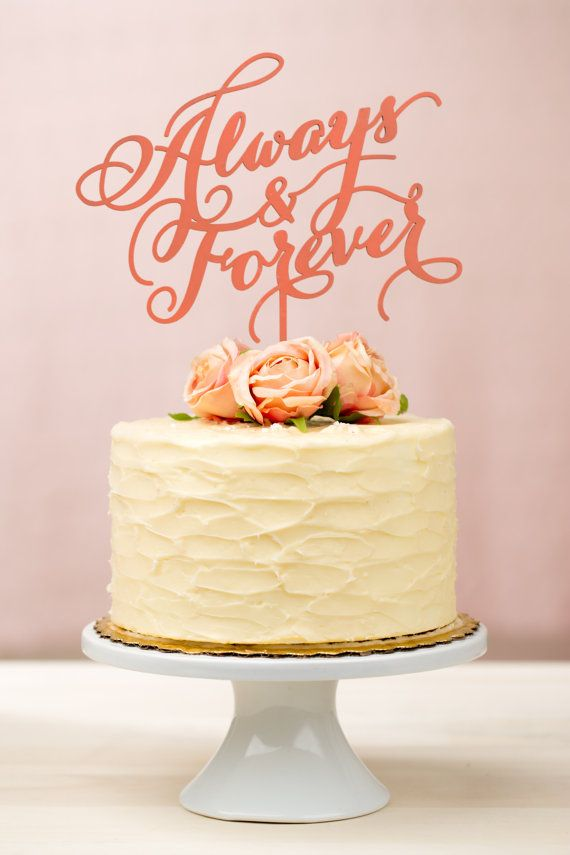 Always and Forever\' cake topper | Wedding Ideas
